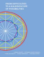 From Difficulties to a Kaleidoscope of Possibilities
